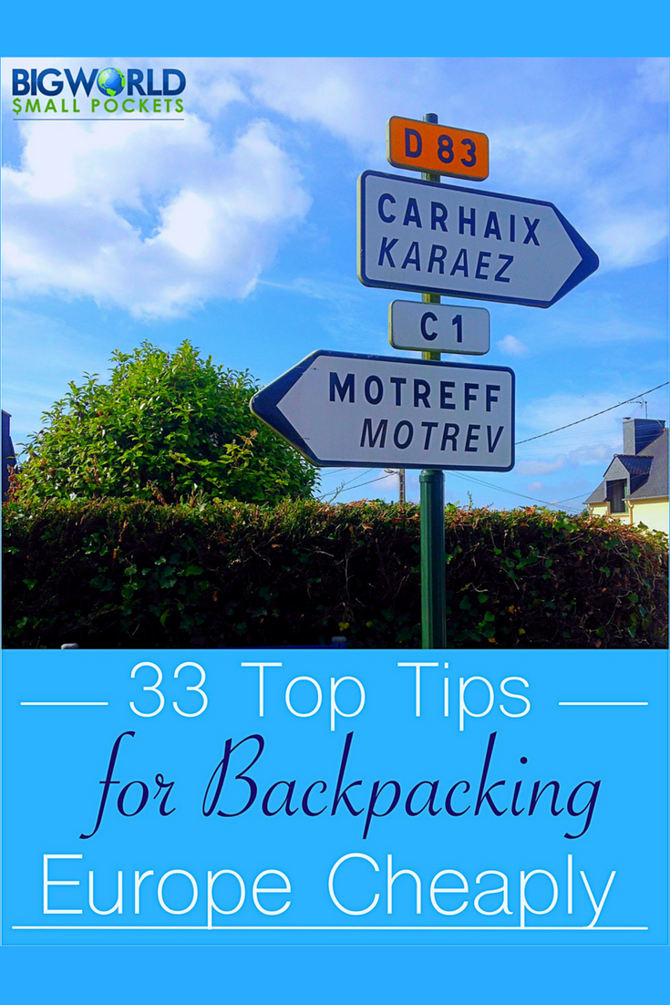 33 Tips for Backpacking Europe on a Budget {Big World Small Pockets}