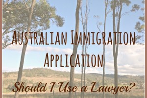 Australian Immigration Application – Should I Use a Lawyer?