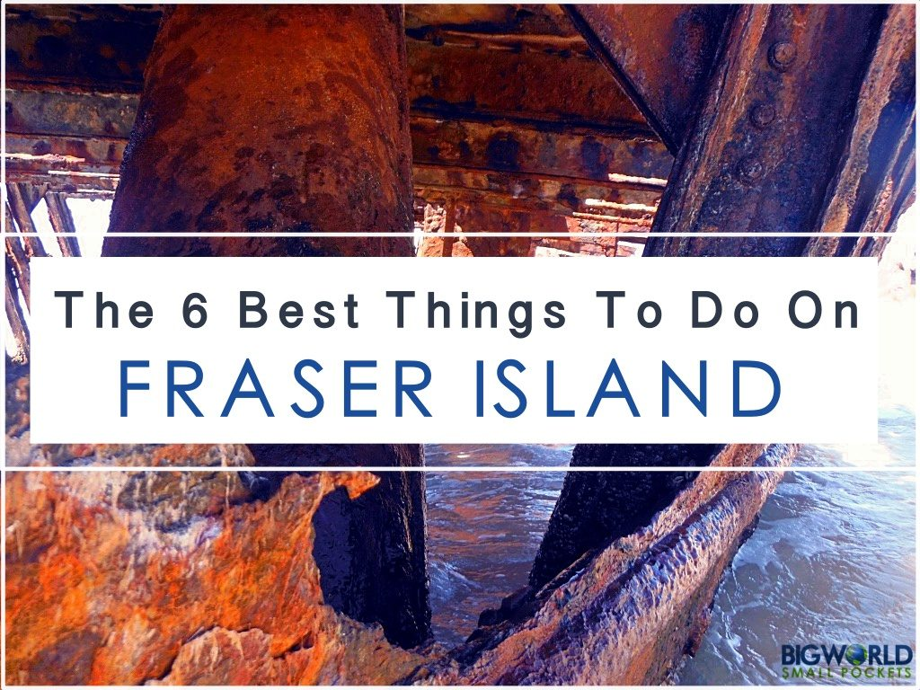 The 6 Best Things to Do: Fraser Island