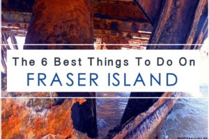 6 Best Things to Do: Fraser Island