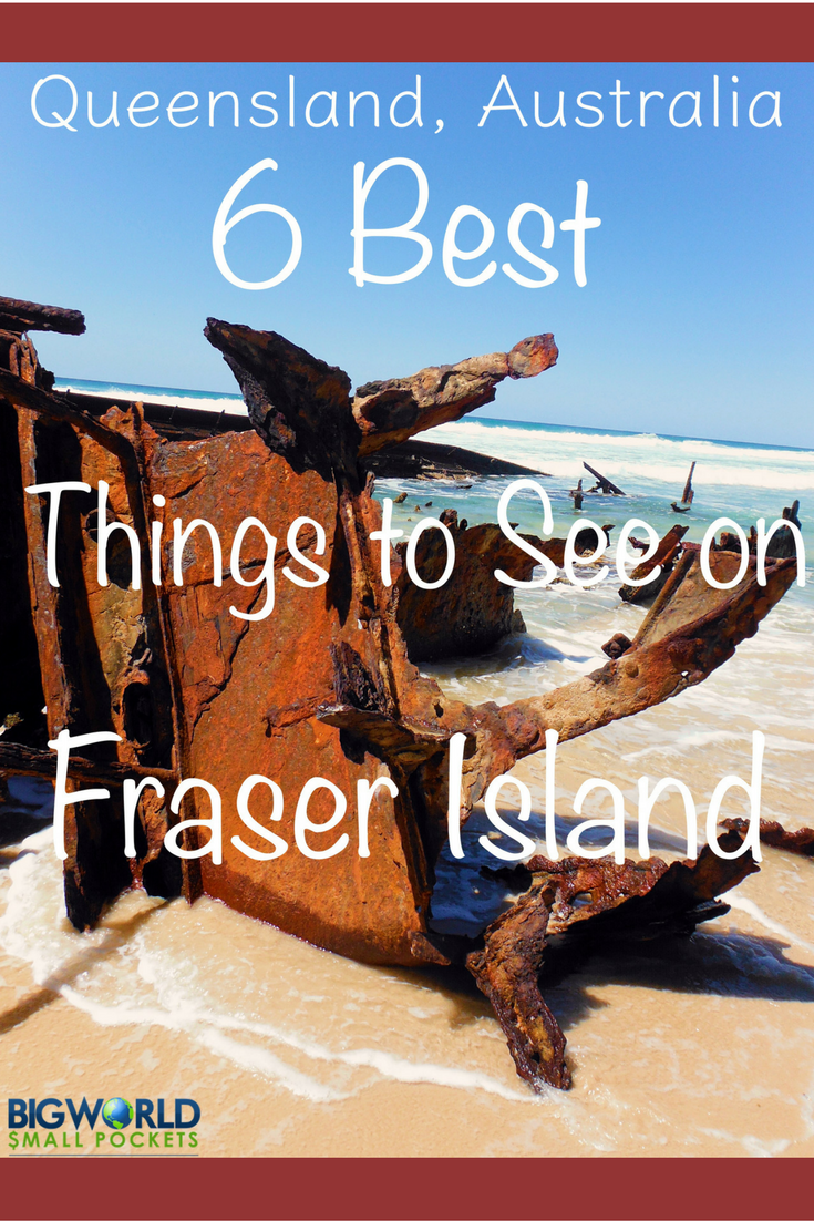 The 6 Best Things to See on Fraser Island, Australia {Big World Small Pockets}