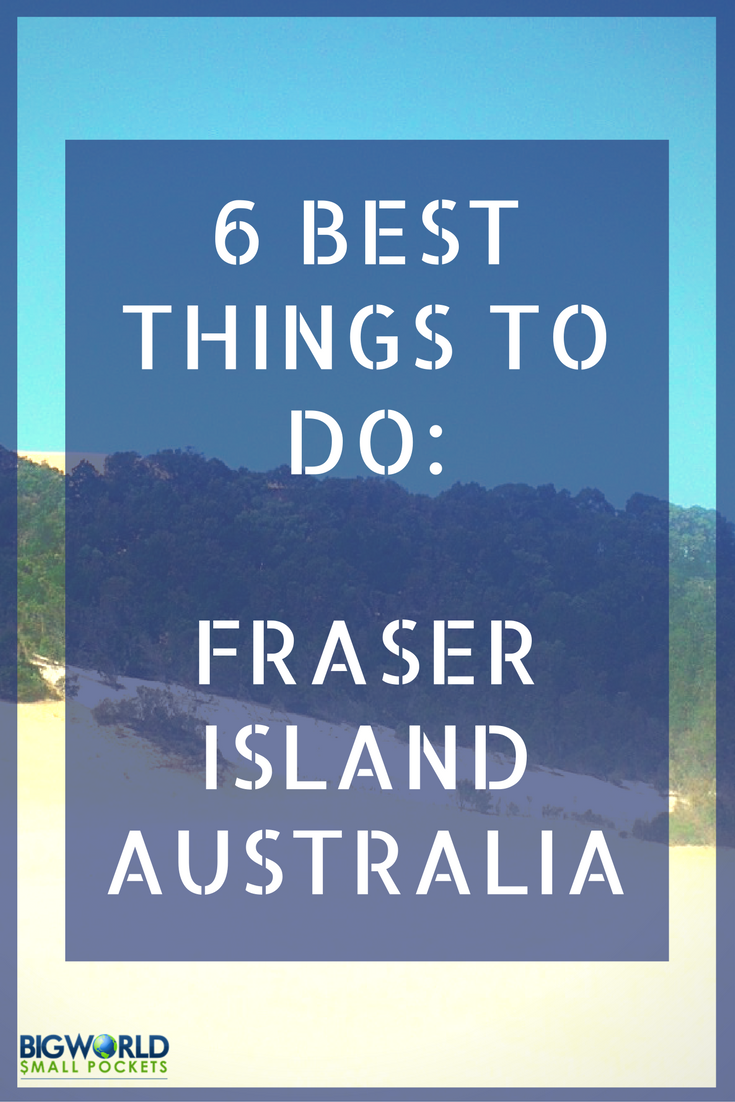 The Best Things to See and Do on Fraser Island, Queensland, Australia {Big World Small Pockets}