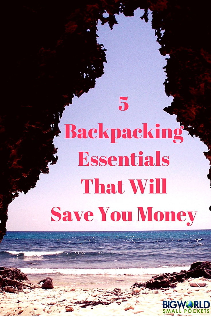 Top 5 Backpacking Essentials That Will Save You Money {Big World Small Pockets}