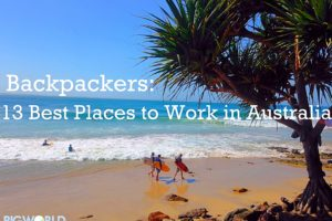Backpackers: 13 BEST Places to Work in Australia