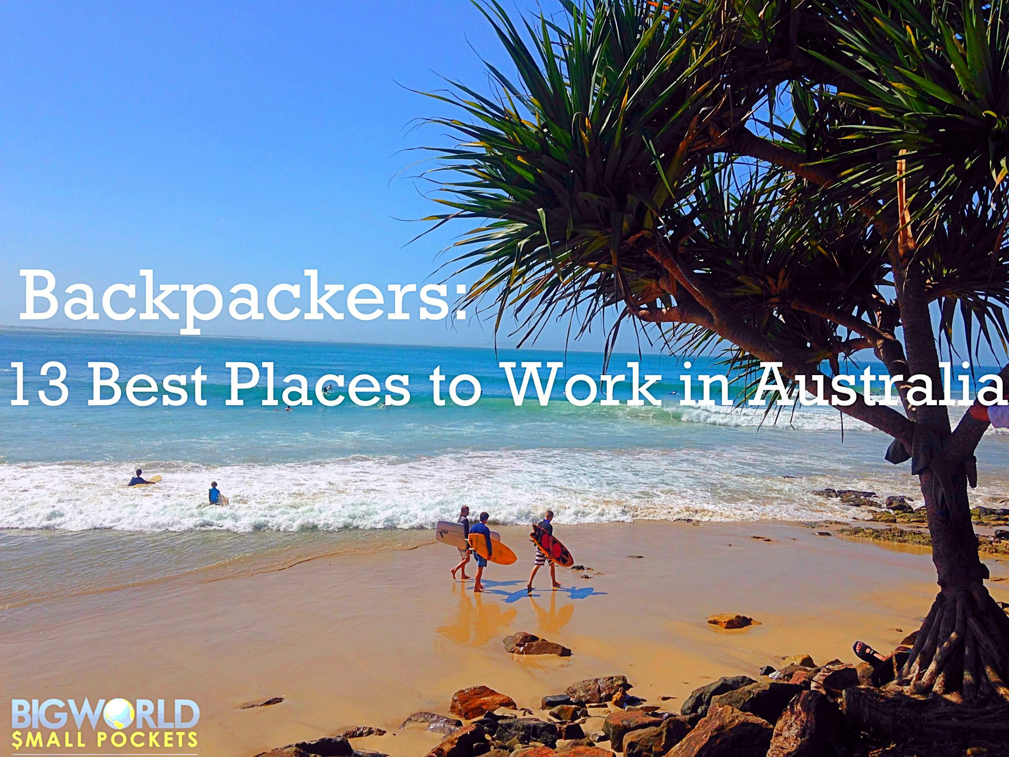 Backpackers 13 Best Places To Work In Australia Big World Small Pockets
