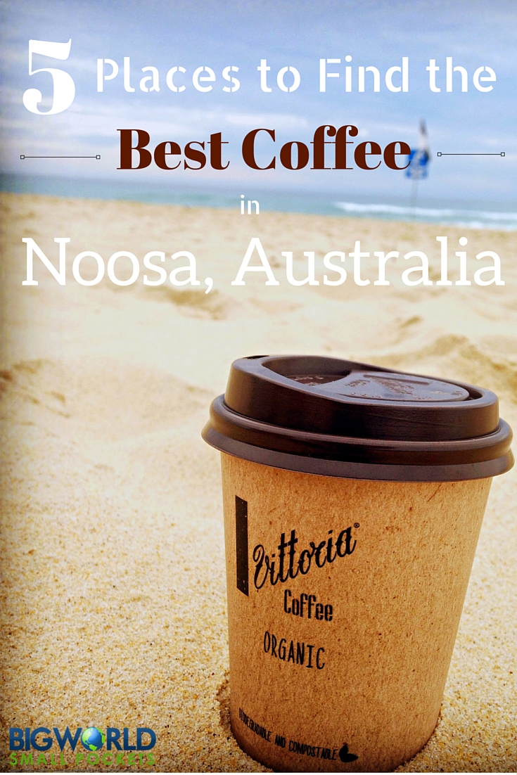 5 Places to Find the Best Coffee in Noosa {Big World Small Pockets}