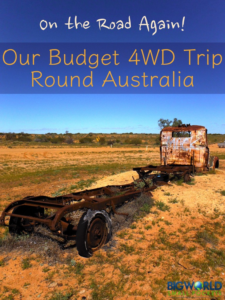 Announcement of our Budget 4WD Trip Round Australia, our plans and dreams {Big World Small Pockets}