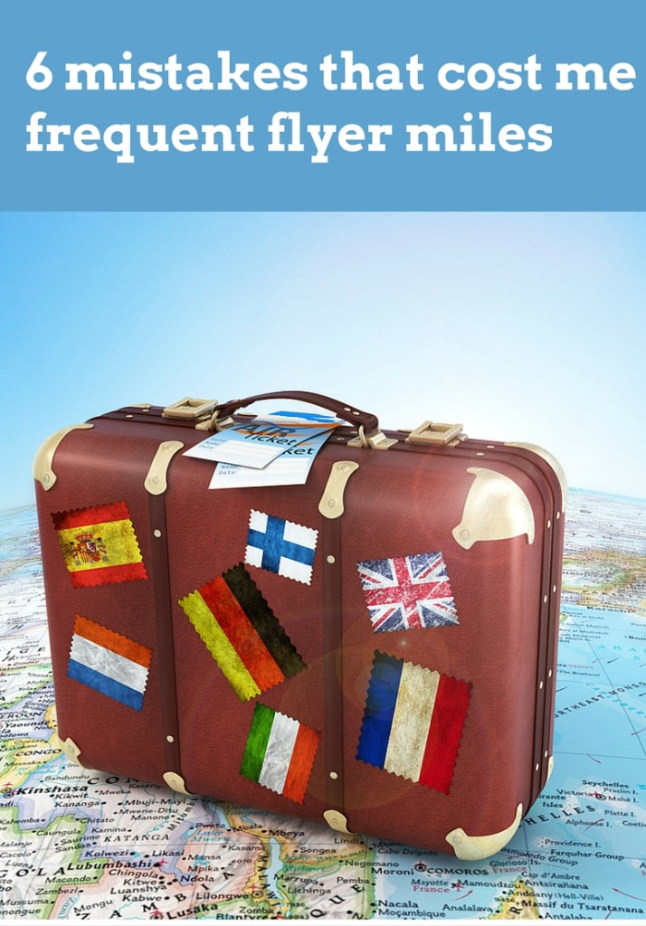 6 Biggest Mistakes that Cost Me Frequent Flyer Miles {Big World Small Pockets}