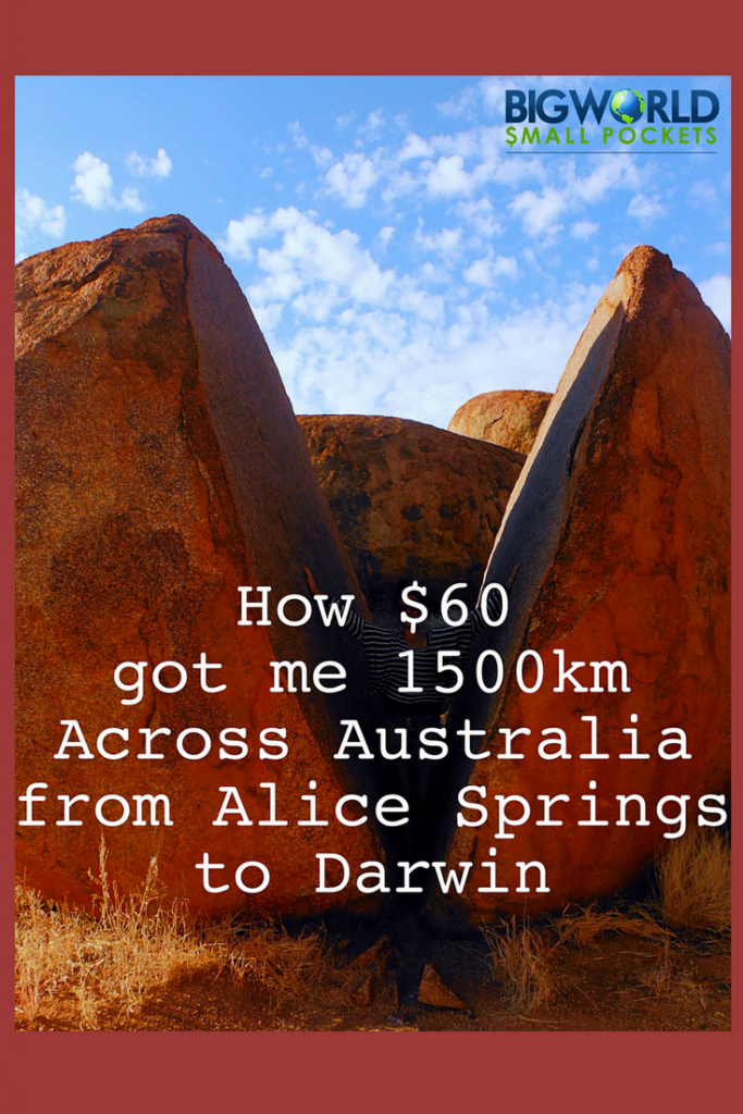 Alice Springs to Darwin for $60 AUD! {Big World Small Pockets}