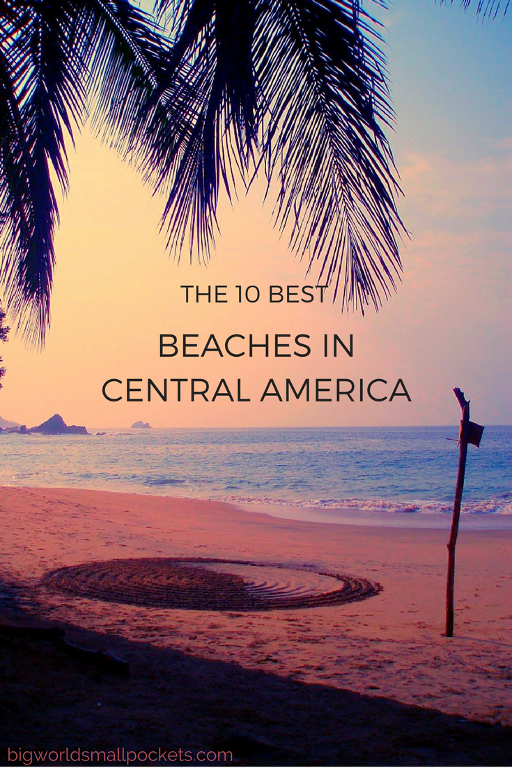The 10 Best Beaches in Central America {Big World Small Pockets}