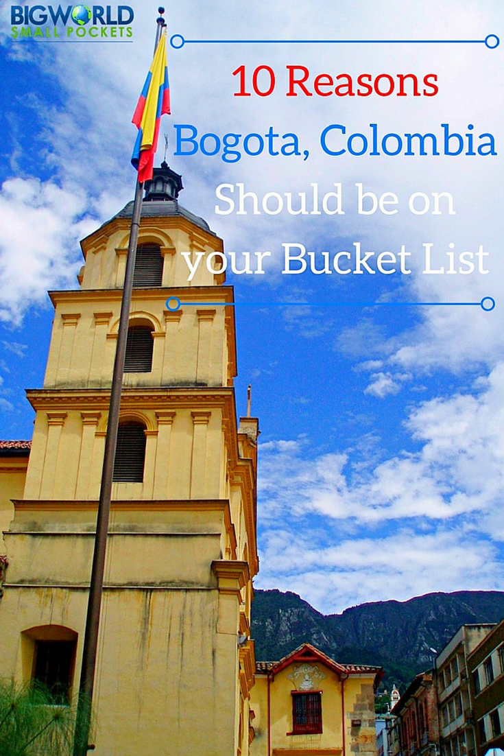 10 Reasons Bogota (the capital of Colombia!) Should Be On Your Bucket List {Big World Small Pockets}