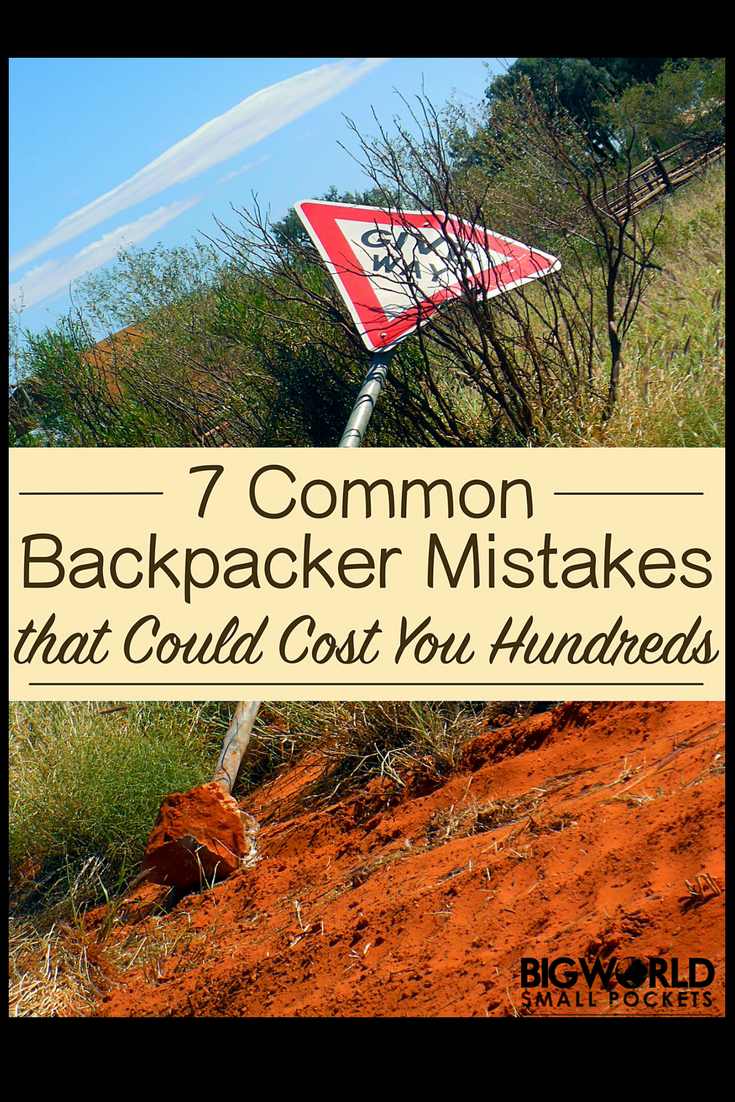 7 Common Backpacker Mistakes To Avoid {Big World Small Pockets}