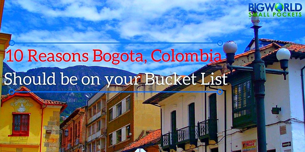 Why Bogota Should be on Your Bucket List