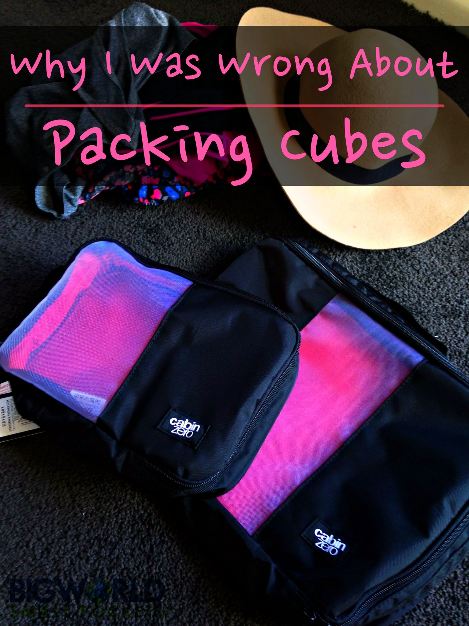 Why I Was Wrong About Packing Cubes and Why I Know LOVE Them! {Big World Small Pockets}