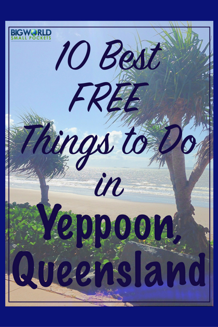 10 Awesome FREE Things To Do In Yeppoon, Central Queensland, Australia {Big World Small Pockets}