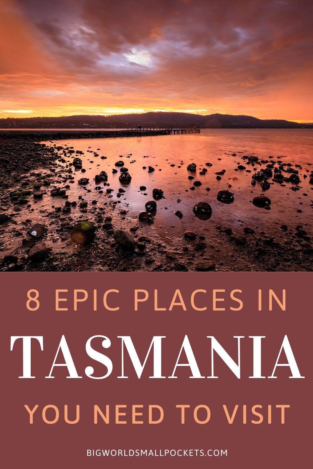 8 Epic Places in Tasmania You Must Visit!