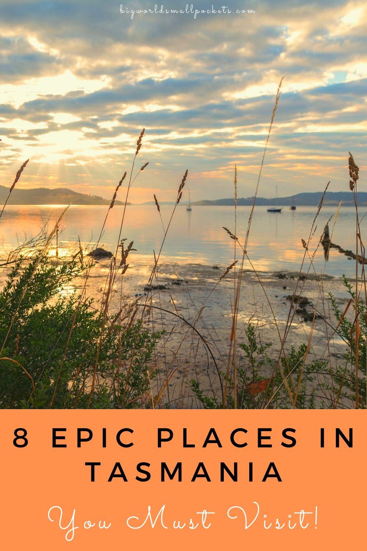 8 Incredible Places To Visit in Tasmania
