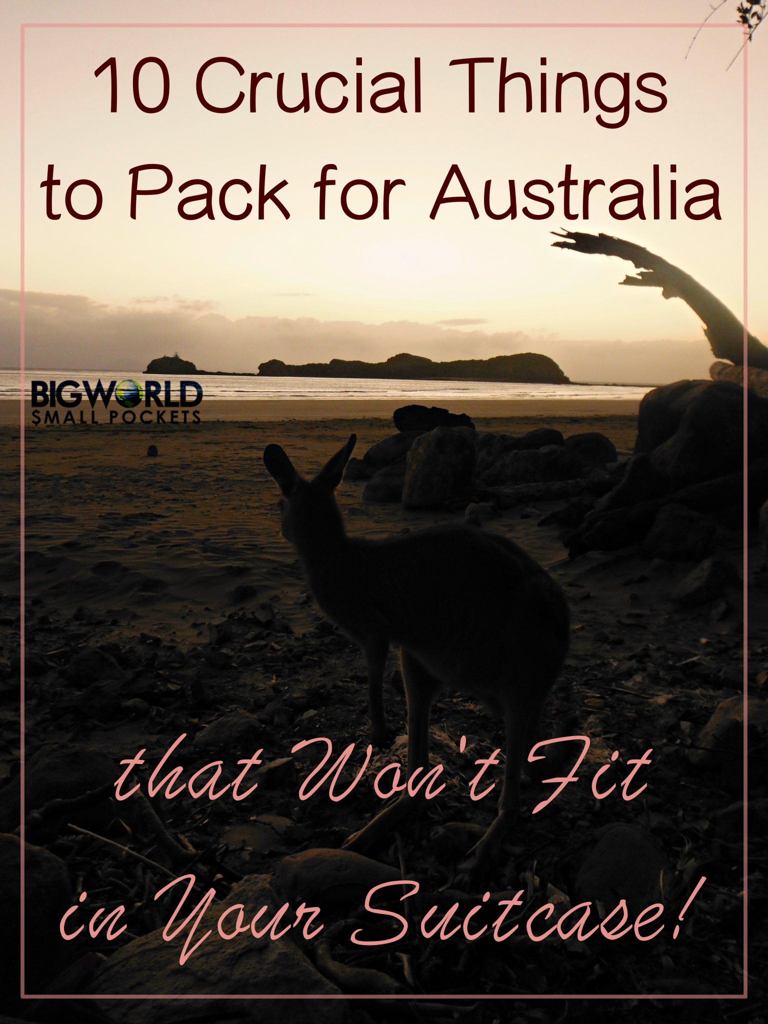 10 Crucial Things to Pack for Australia that Won't Fit in Your Suitcase {Big World Small Pockets}