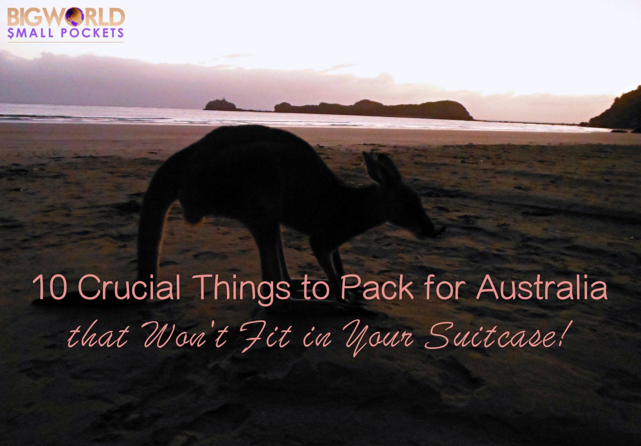 13 Crucila Things to Pack for Australia
