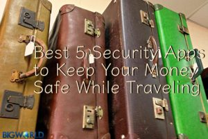 BEST 5 Security Apps to Keep Your Money Safe While Traveling