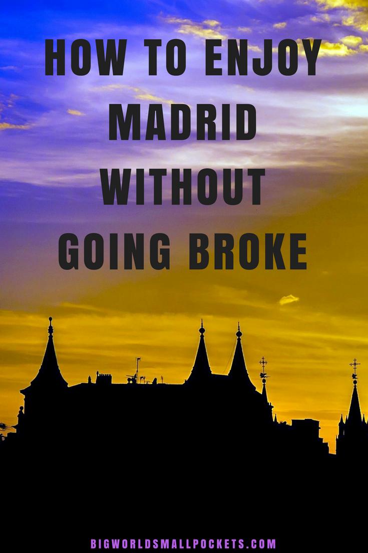6 Brilliant Ways to Enjoy Madrid on a Budget {Big World Small Pockets}