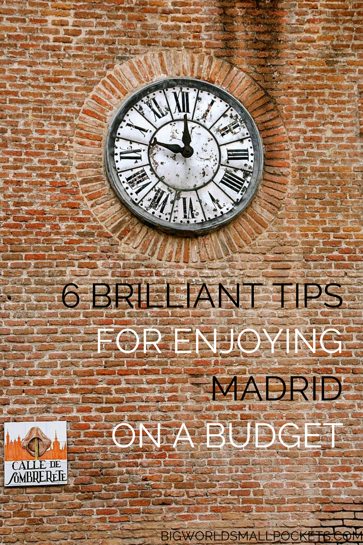 How to Enjoy Madrid Without Going Broke! {Big World Small Pockets}