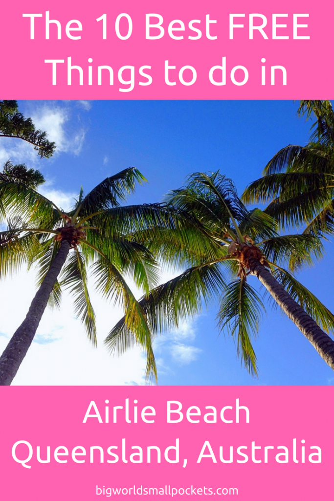 The 10 Best FREE Things to do in Airlie Beach, Australia {Big World Small Pockets}