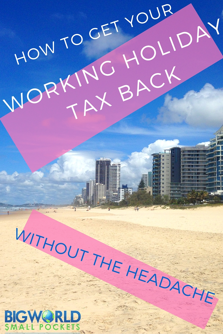 Top Tips for Getting Your Working Holiday Tax Back {Big World Small Pockets}