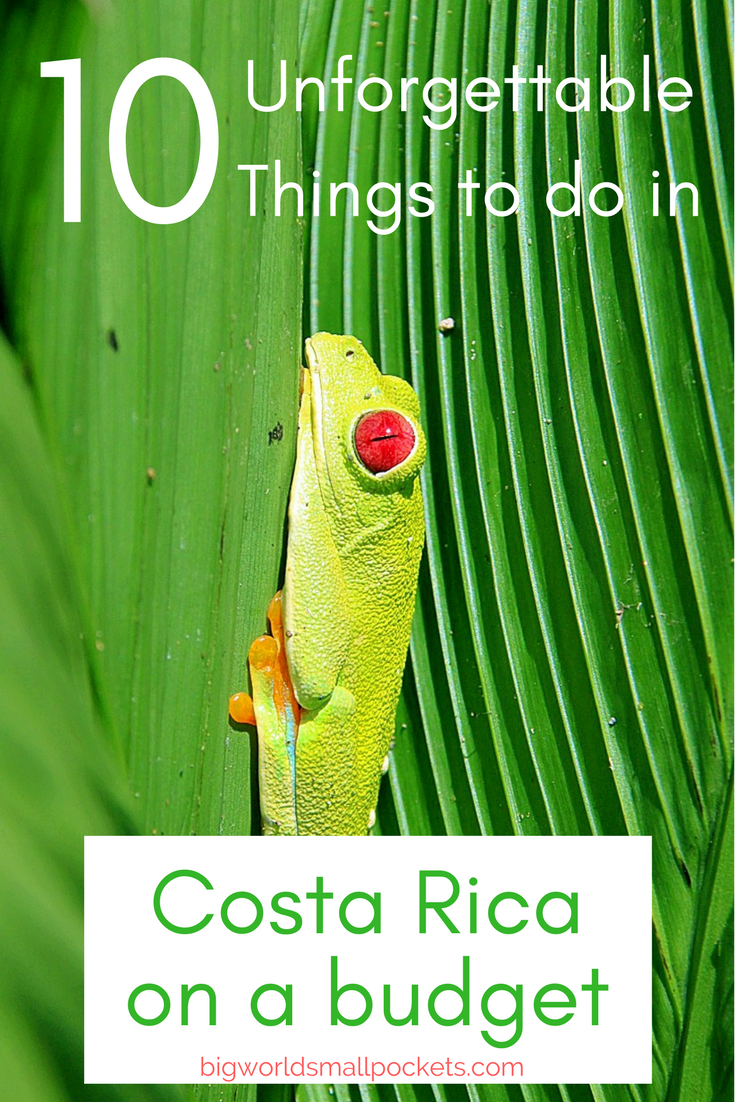 10 Must-Do Things If You Are Travelling Costa Rica on a Budget {Big World Small Pockets}