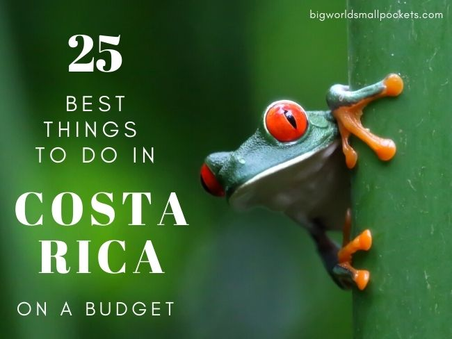 25 Unforgettable Things to do in Costa Rica on a Budget