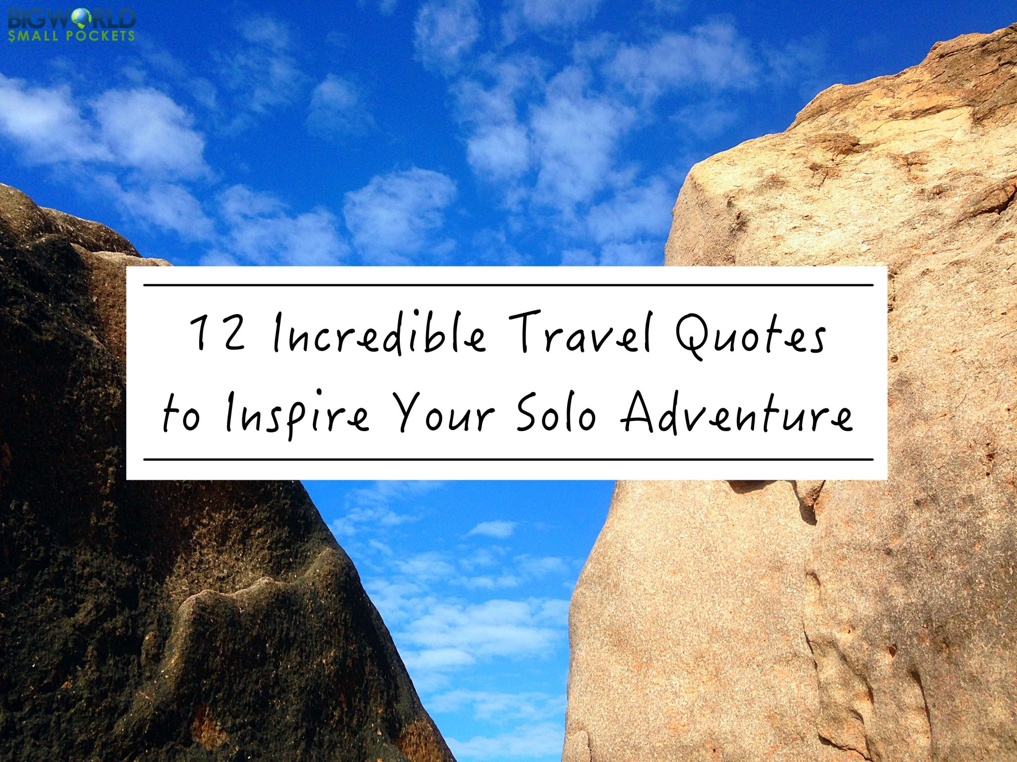 Quotes Travel 12 Incredible Travel Quotes To Inspire Your Solo Adventure  Big