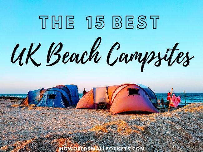 15 Best UK Beach Campsites