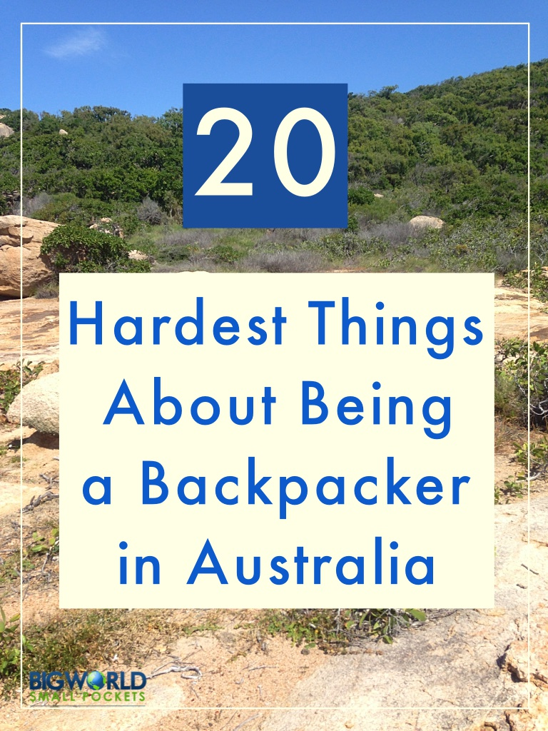20 Hardest Things about Being a Backpacker in Australia {Big World Small Pockets}