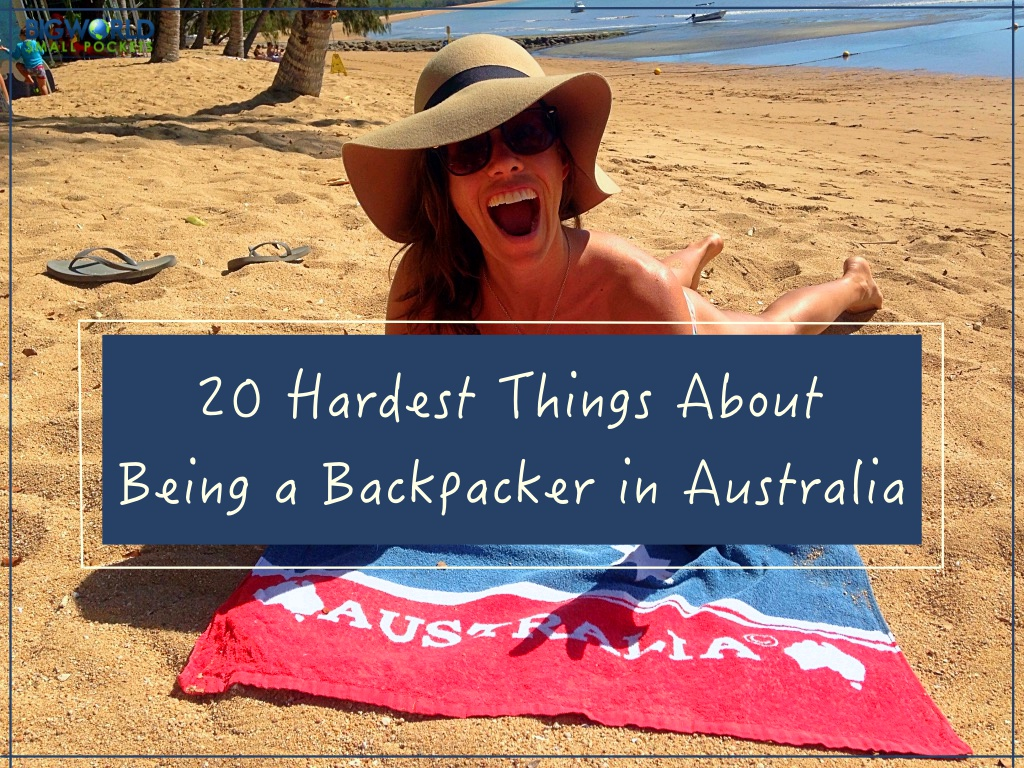 Hardest Things About Being a Backpacker