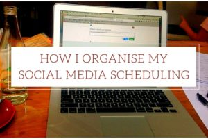 How I Organise My Social Media Scheduling