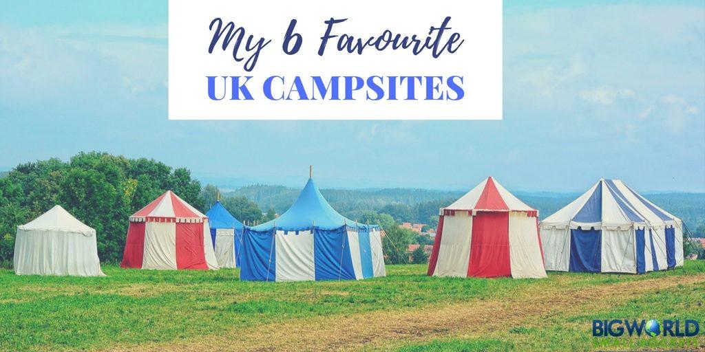 My 6 Favourite UK Campsites