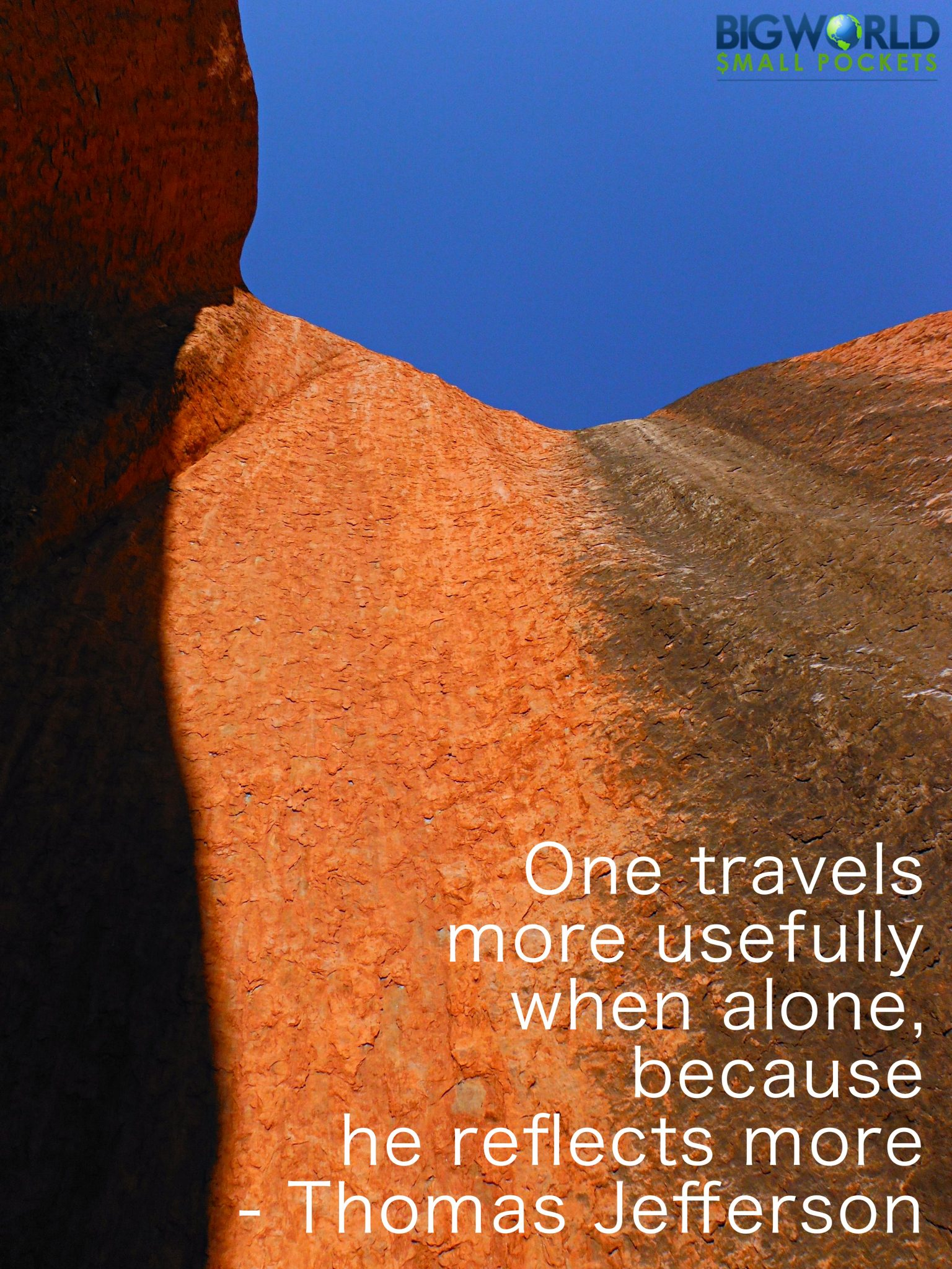 One travels more usefully when alone, because he reflects more - Thomas Jefferson