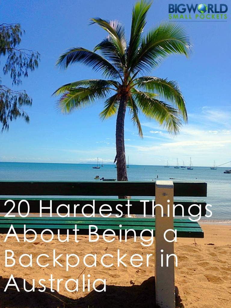 The Hardest Things about Being a Backpacker in Australia {Big World Small Pockets}