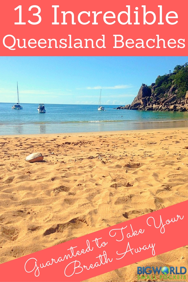 13 Incredible Queensland Beaches That Will Take Your Breath Away {Big World Small Pockets}