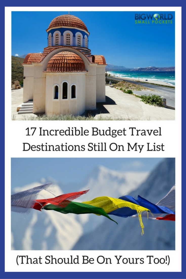 17 Incredible Budget Travel Destinations Still on My Bucket List {Big World Small Pockets}