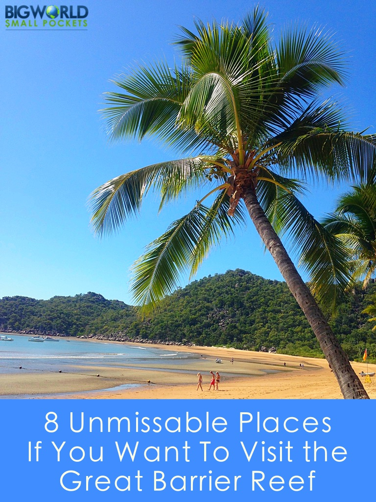 8 Unmissable Places If You Want To Visit the Great Barrier Reef {Big World Small Pockets}