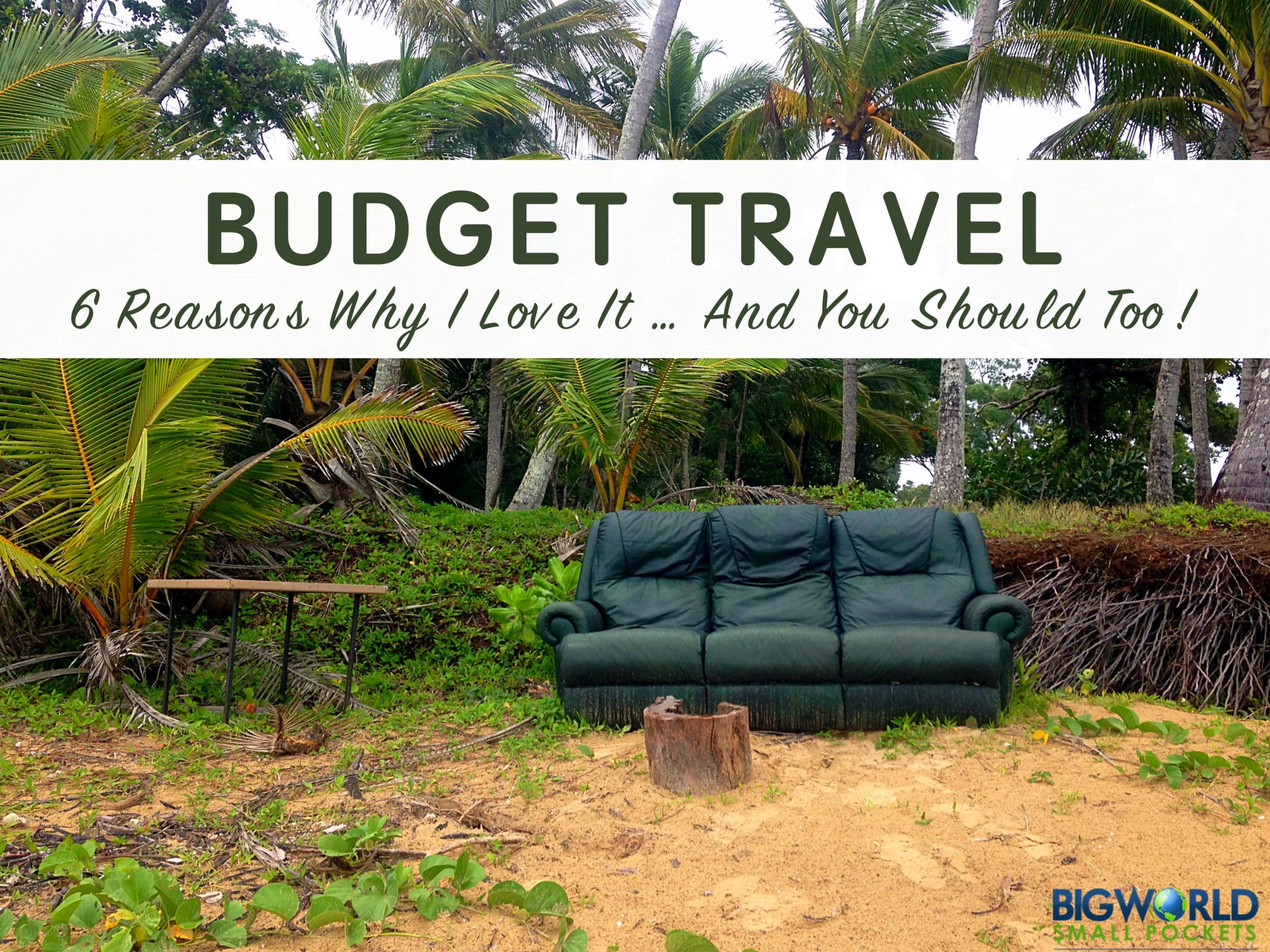 Why I love Budget Travel