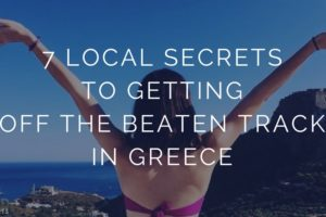 7 Local Secrets to Getting off the Beaten Track in Greece