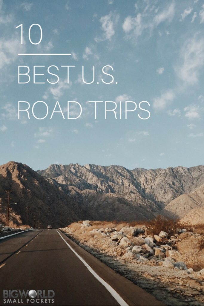The 10 Best US Road Trips {Big World Small Pockets}