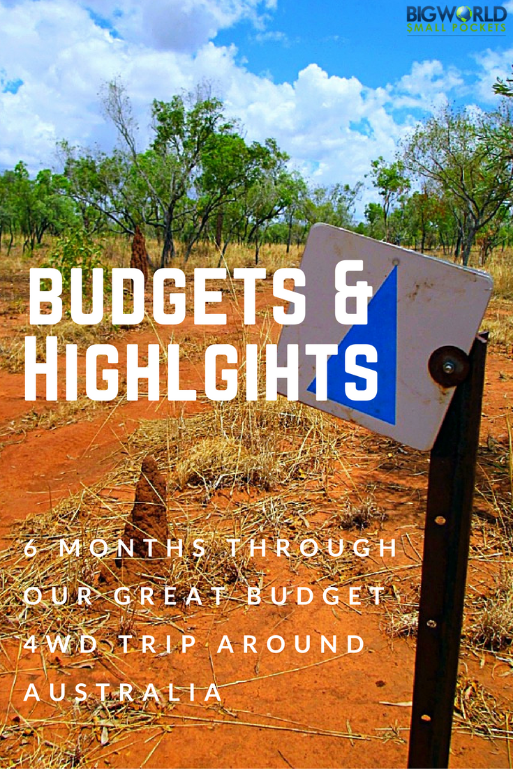 6 Months Through Our Great Budget 4wd Road Trip Around Australia {Big World Small Pockets}