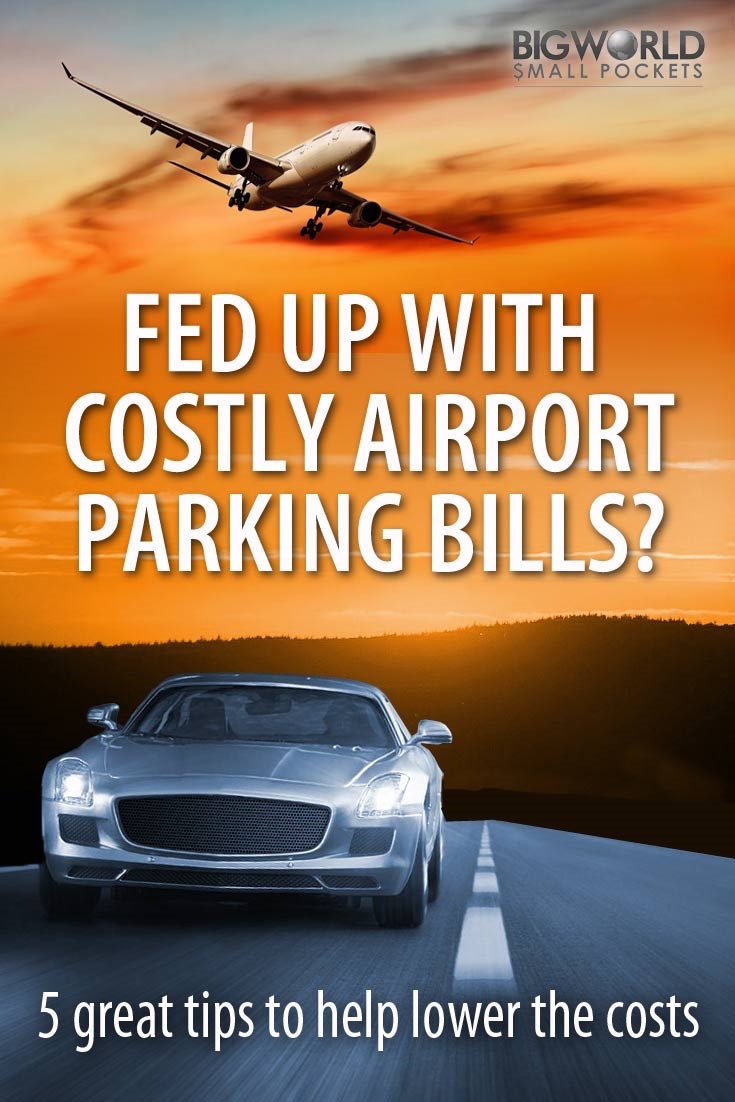 Tired Of Expensive Airport Car Parking Bills? 5 Great Tips