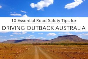 10 Essential Road Safety Tips You NEED to Read Before Driving in Outback Australia