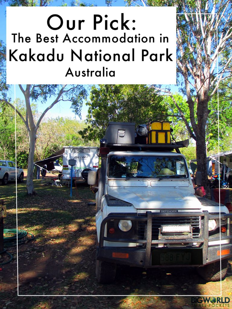 The Best Accommodation in Kakadu National Park Australia {Big World Small Pockets}
