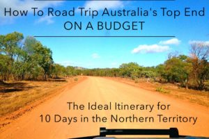 Nature's Way on a Budget: Ideal Itinerary For Discovering Australia's Top End