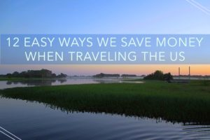 12 Easy Ways We Save Money When Traveling the US